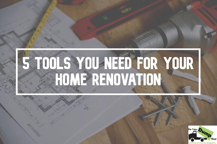 5 Tools You Need for Home Renovations