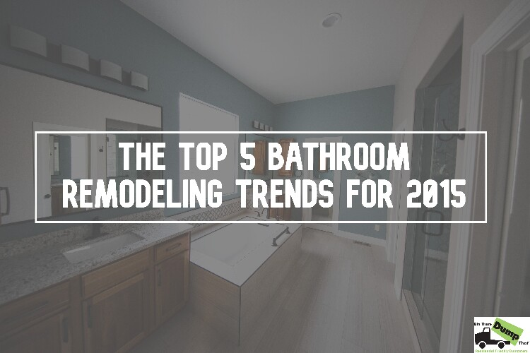 The Top 5 Bathroom Remodeling Trends For 2015